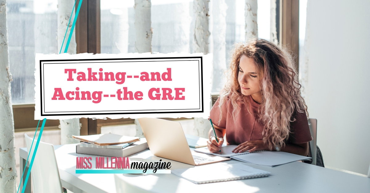 Taking--and Acing--the GRE