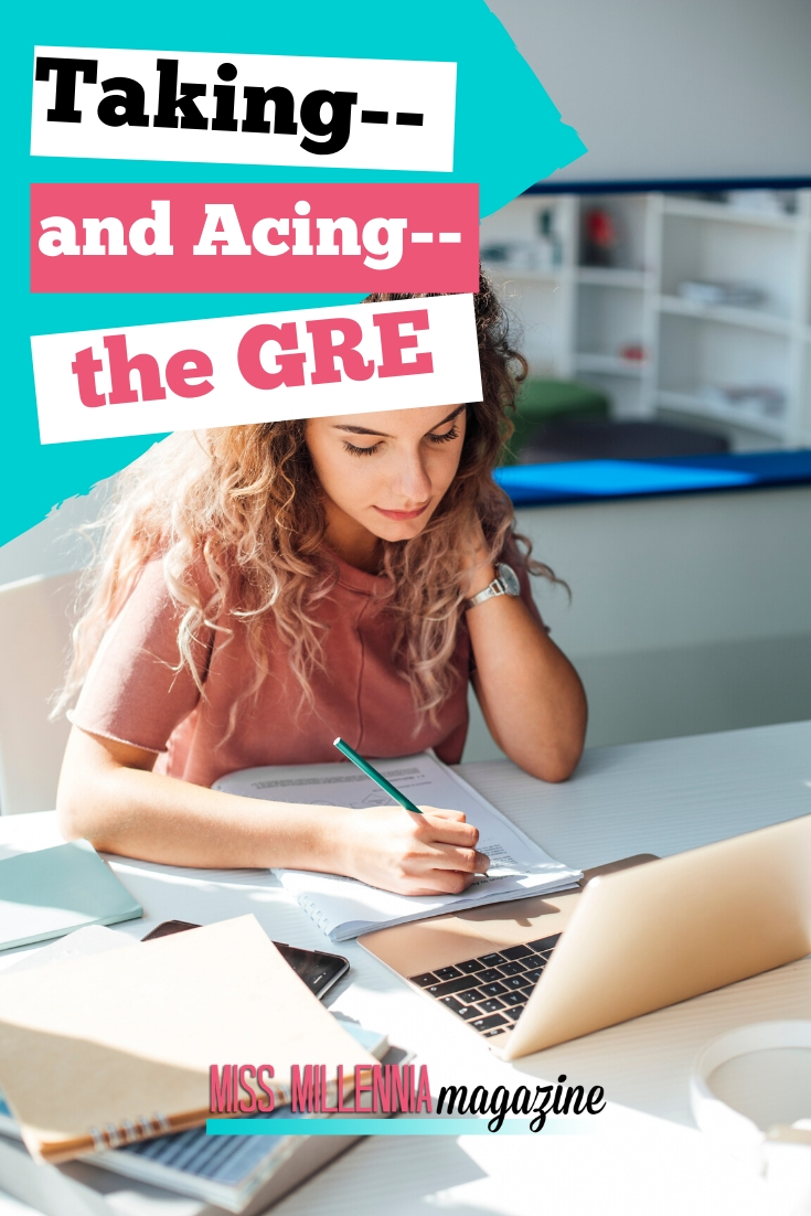 The GRE is your ticket to grad school, and Miss Millennia Magazine has a list of tips to help you get the score you deserve.
