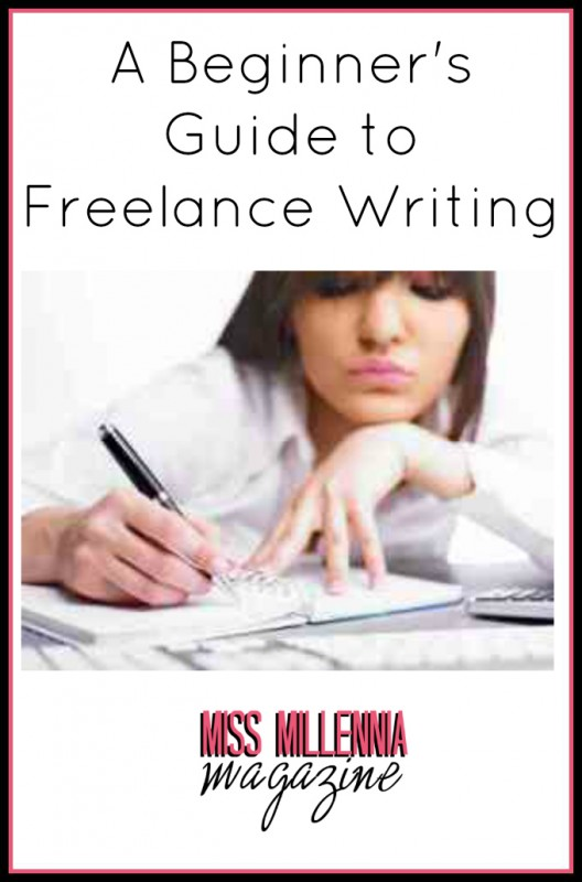 A Beginner 39 S Guide To Freelance Writing
