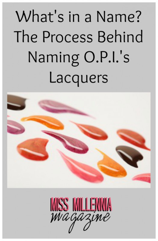 What's in a Name? The Process Behind Naming O.P.I.'s Lacquers