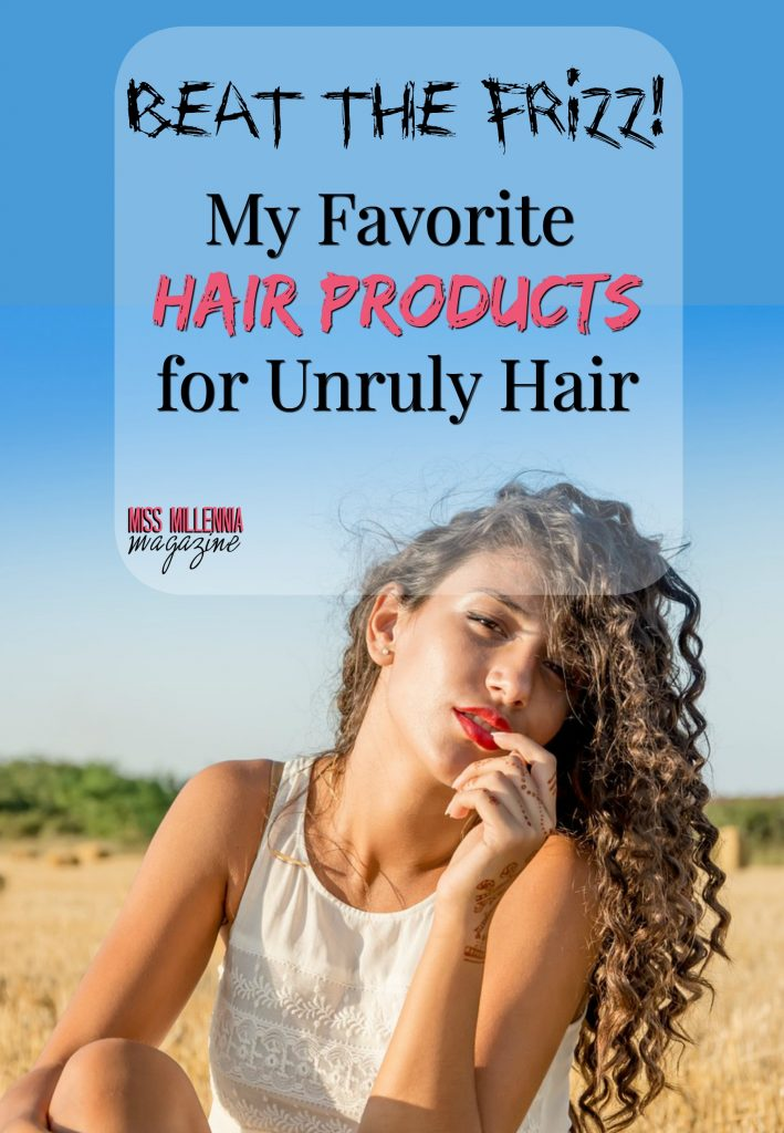My Favorite Hair Products for Unruly Hair