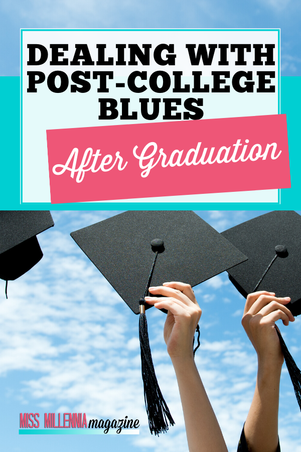 Dealing with Post-College Blues After Graduation