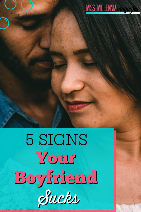 5 Signs Your Boyfriend Sucks