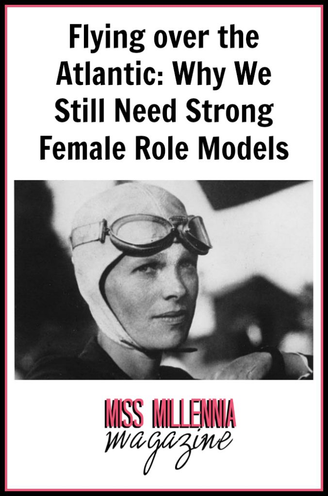 Flying over the Atlantic: Why We Still Need Strong Female Role Models