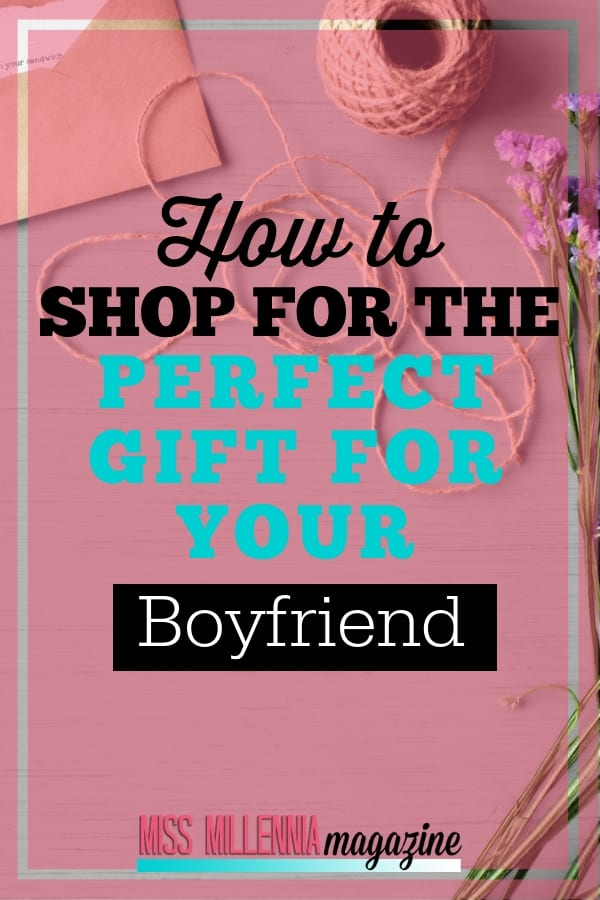 It is hard shopping for your boyfriend. Here are some tips on how-to find the right gift for your boyfriend!