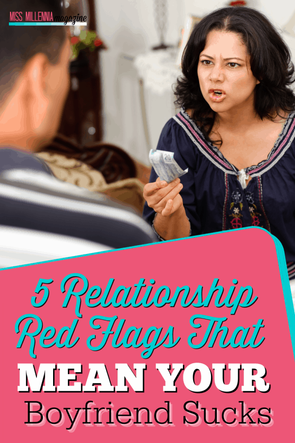 5 Relationship Red Flags That Mean Your Boyfriend Sucks