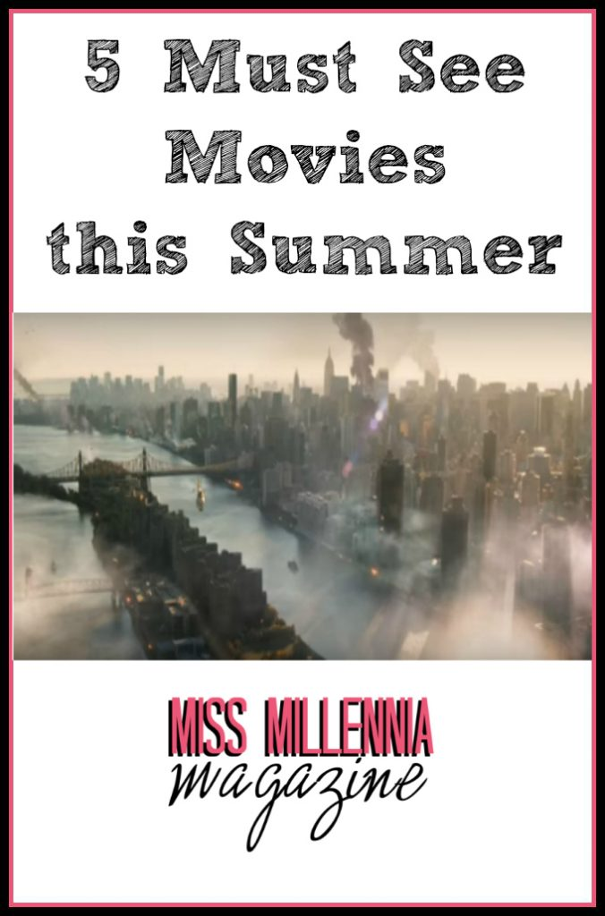 5 Must See Movies this Summer