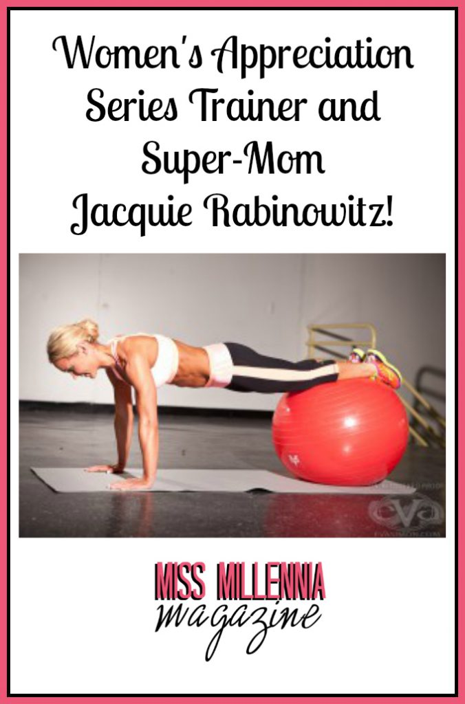 Women's Appreciation Series Trainer and Super-Mom Jacquie Rabinowitz!