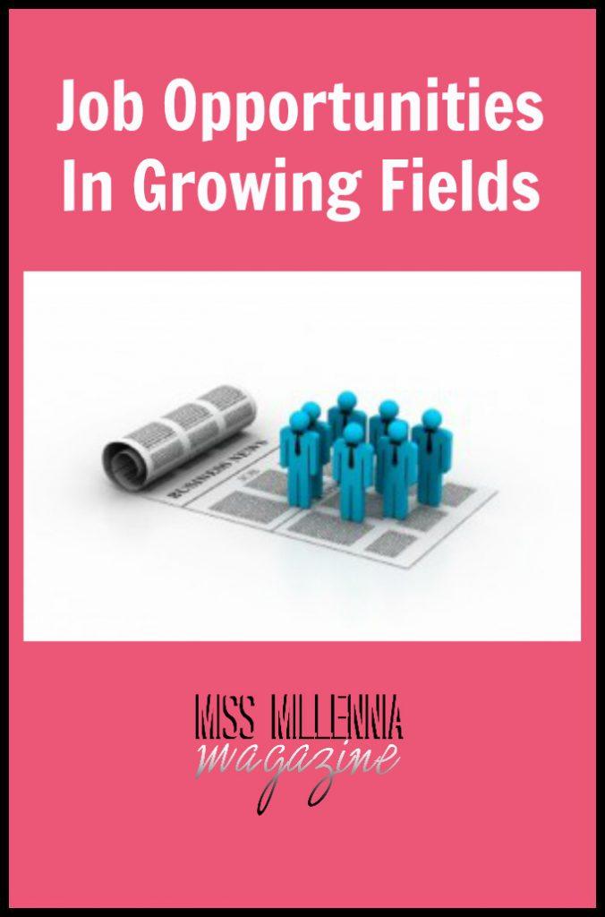 Job Opportunities In Growing Fields