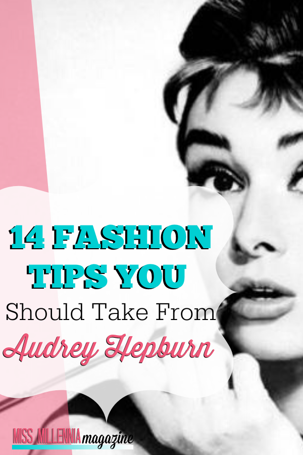 14 Fashion Tips You Should Take From Audrey Hepburn