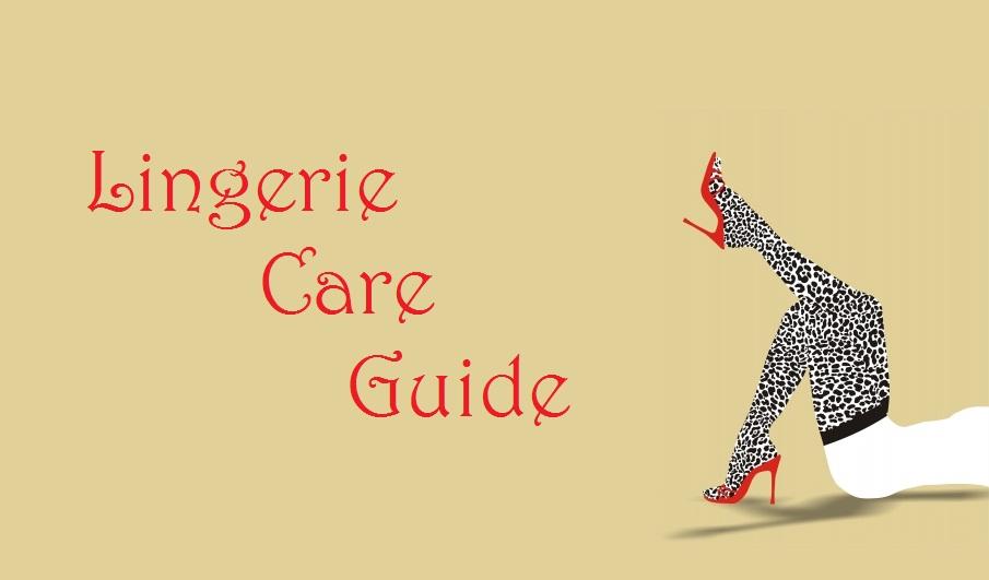 Lingerie Care Guide