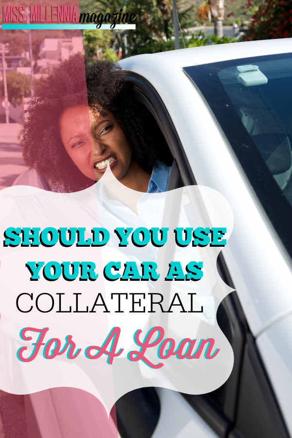 Should You Use Your Car As Collateral For A Loan?
