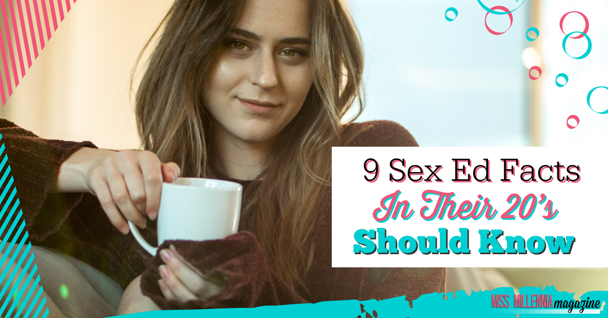 9 Sex Ed Facts Women in their 20's Should Know