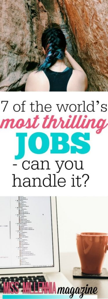 For some of us, office jobs just don't cut it. Here's 7 thrilling jobs you should consider if you want a little more excitement in your life.