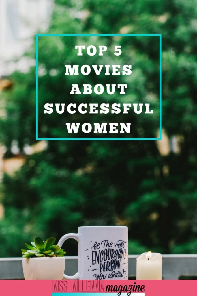 Top 5 Movies about Successful Women
