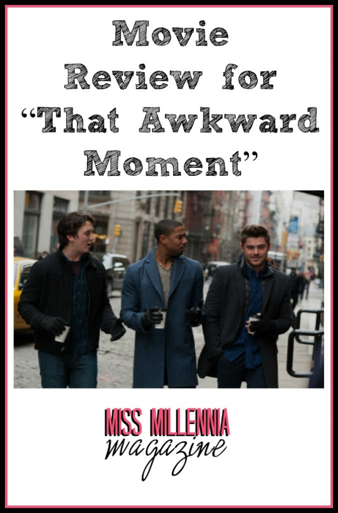 """Movie Review for """"That Awkward Moment"""""""