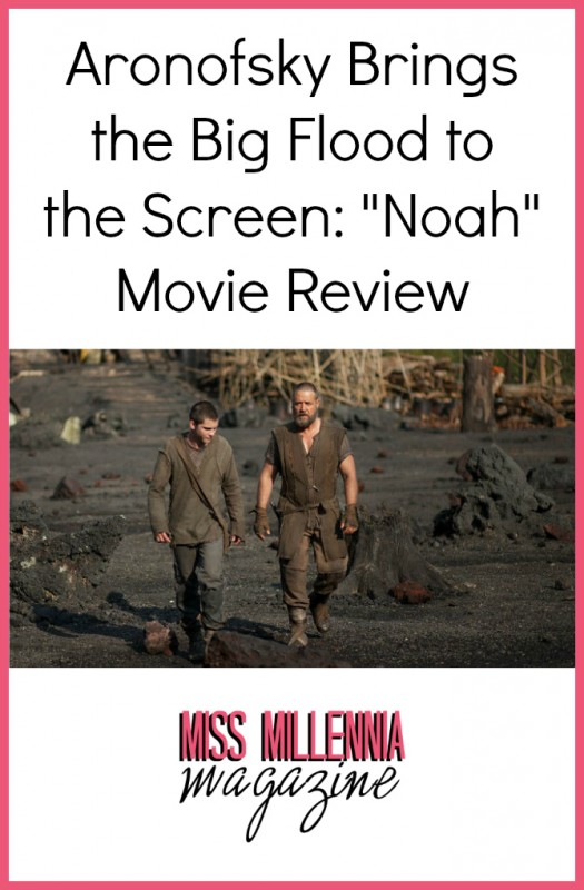 "Aronofsky Brings the Big Flood to the Screen: ""Noah"" Movie Review"