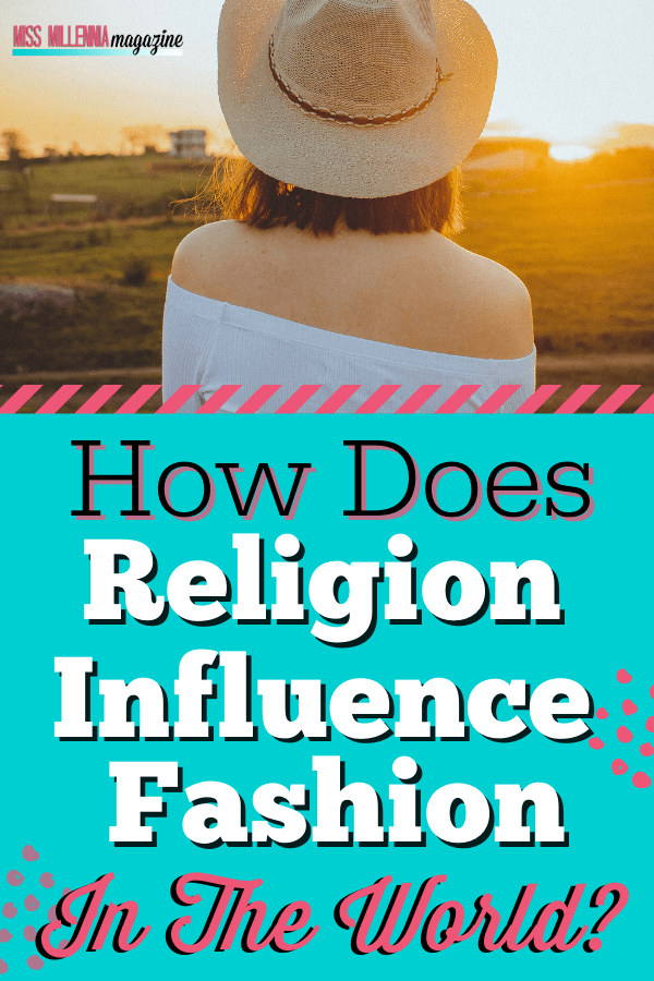 How Does Religion Influence Fashion In The World?