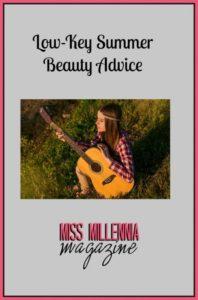 Low-Key Summer Beauty Advice