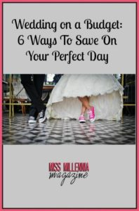 Wedding on a Budget 6 Ways To Save On Your Perfect Day