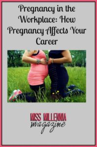 Pregnancy in the Workplace How Pregnancy Affects Your Career