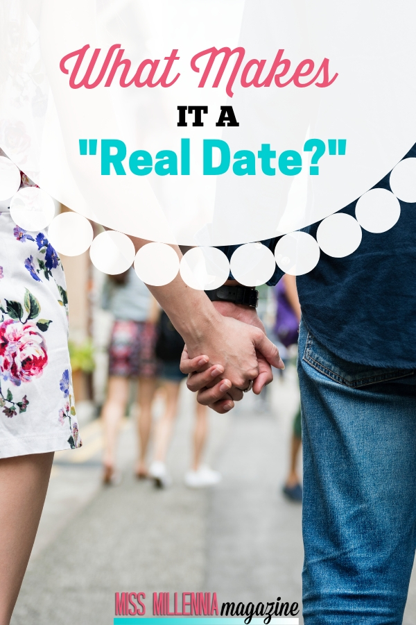 "While many of us want to appear ""chill,"" how are we able to distinguish a ""real date"" from something with less meaning?"