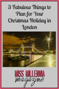 3 Fabulous Things to Plan for Your Christmas Holiday in London