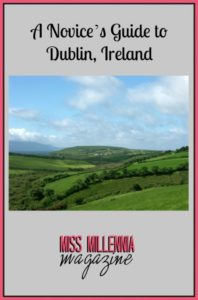 A Novice's Guide to Dublin, Ireland
