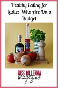 Healthy Eating for Ladies Who Are On a Budget