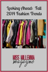 Looking Ahead Fall 2014 Fashion Trends