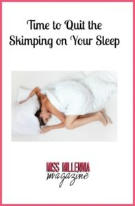 Time to Quit the Skimping on Your Sleep