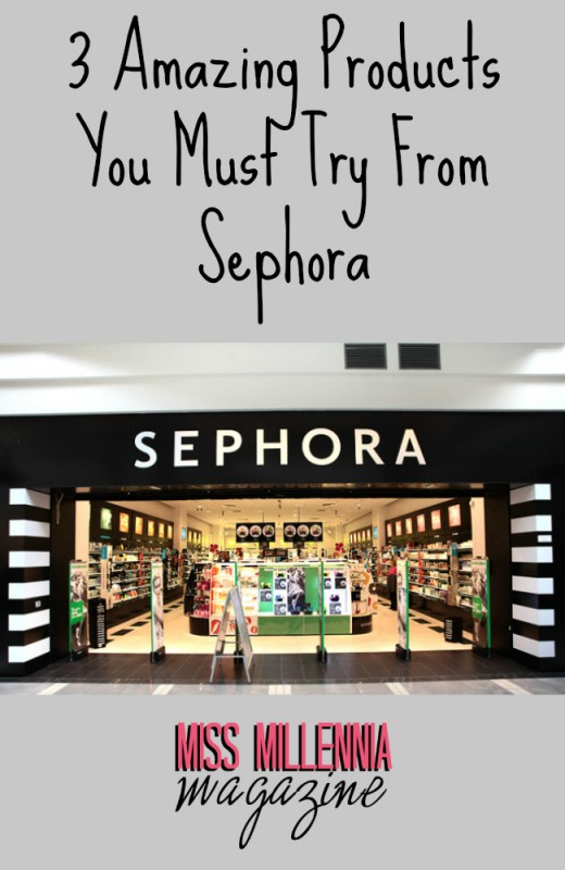 3 Amazing Products You Must Try From Sephora