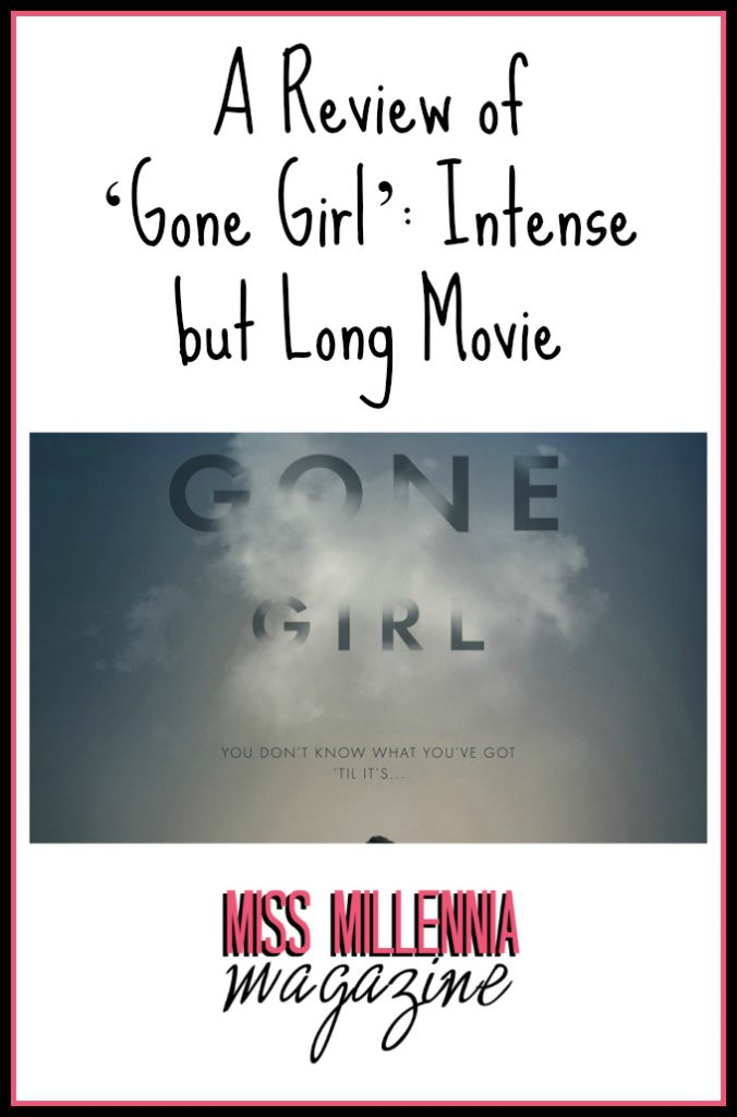 A Review of 'Gone Girl': Intense but Long Movie
