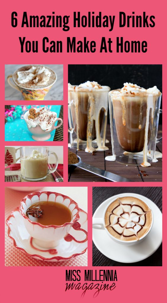 6 Amazing Holiday Drinks You Can Make at Home