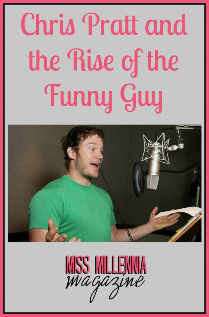 Chris Pratt and the Rise of the Funny Guy