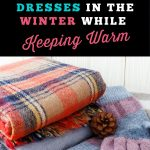 Wear Dresses While Keeping Warm