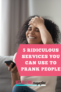 Ridiculous Services To Prank