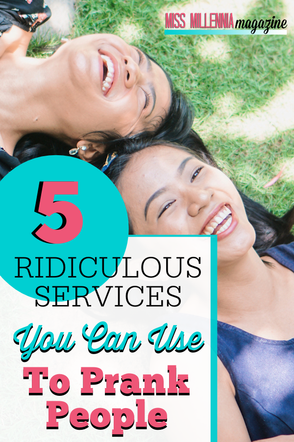 5 Ridiculous Services You Can Use to Prank People