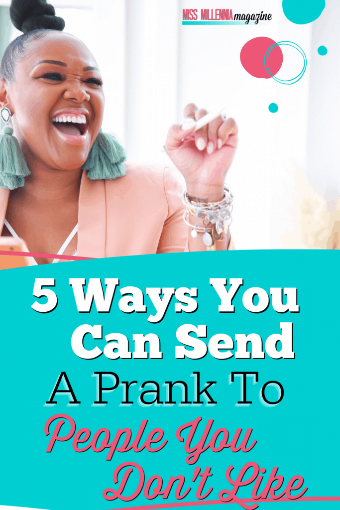 5 Ways You Can Send A Prank To People You Don't Like