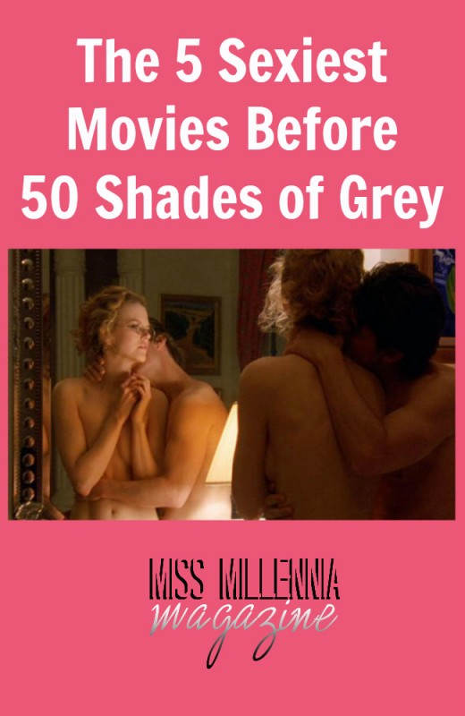 The 5 Sexiest Movies Before 50 Shades of Grey