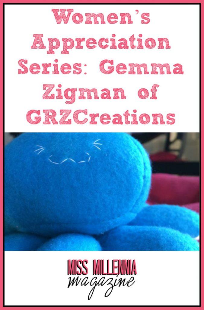 Women's Appreciation Series: Gemma Zigman of GRZCreations