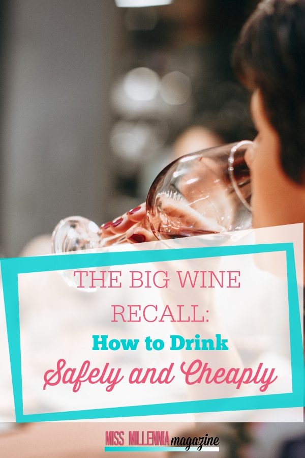 The Big Wine Recall How to Drink Safely and Cheaply