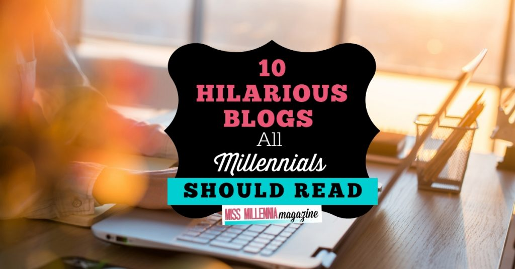 10 hilarious blogs All Millennials Should Read