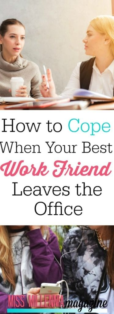 Your best work friend has left the office. You feel like work just isn't the same--how can you deal? Check out these foolproof ways to keep on keeping on!