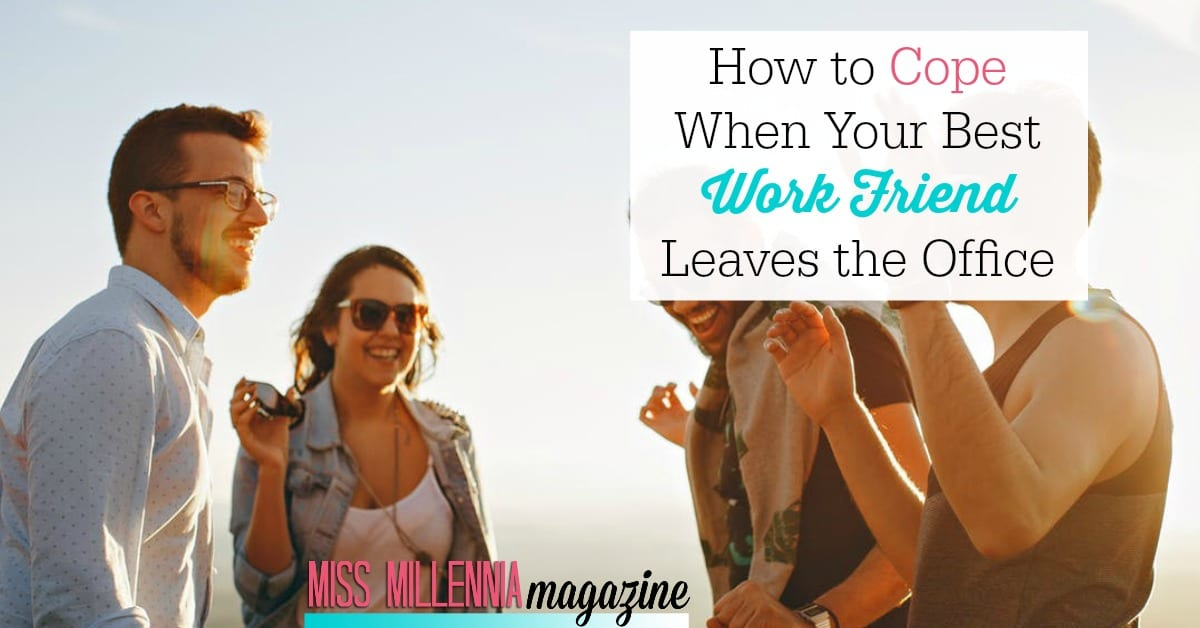 How to Cope When Your Best Work Friend Leaves the Office