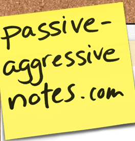 6. hilarious blogs passive aggressive notes blog
