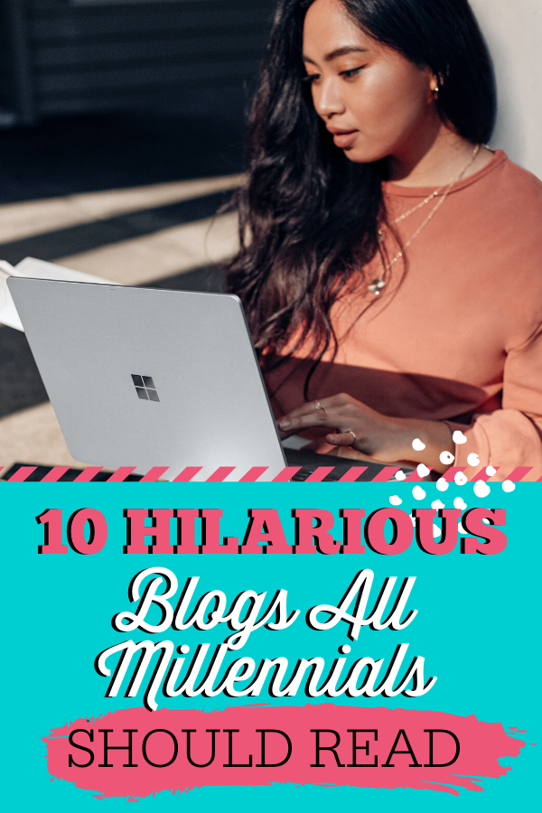 10 Hilarious Blogs All Millennials Should Read