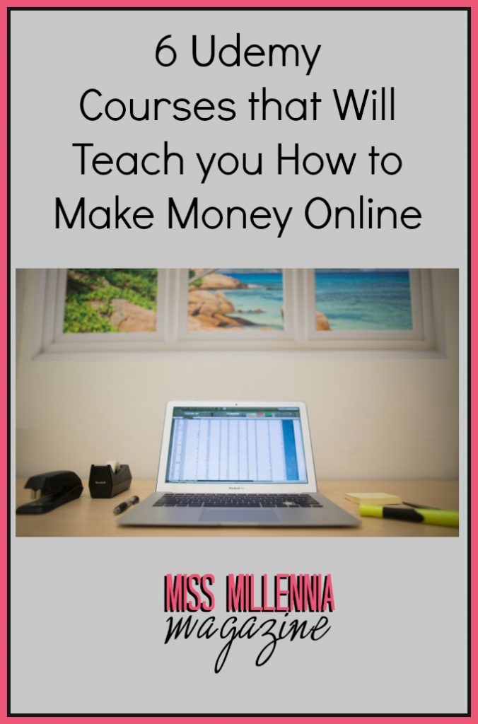 6 Udemy Courses that Will Teach you How to Make Money Online