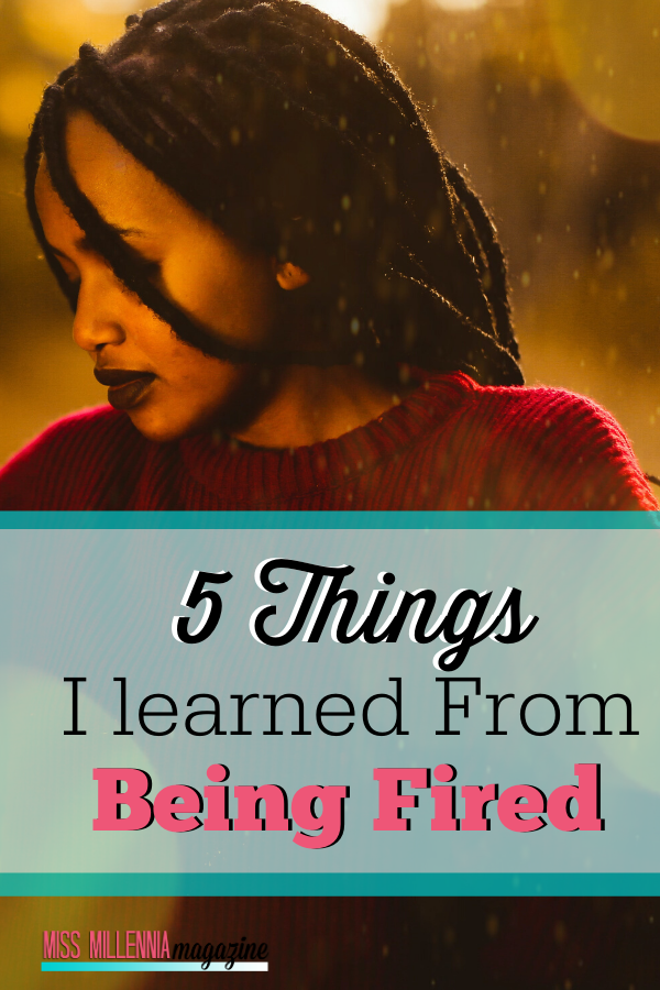5 Things I learned from Being Fired