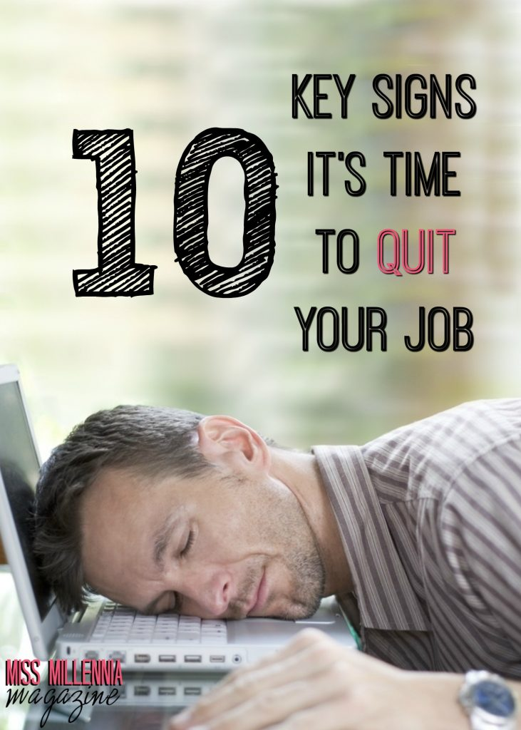 10 Key Signs it's Time to Quit Your Job